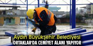 Aydın Büyükşehir Belediyesi Ortaklar'da cemiyet alanı yapıyor