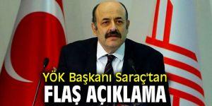 YÖK Başkanı Saraç'tan flaş açıklama