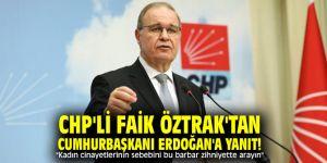 """CHP'li Faik Öztrak'tan Cumhurbaşkanı Erdoğan'a yanıt! """"Kadın cinayetlerinin sebebini bu barbar zihniyette arayın"""""""