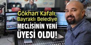 Gökhan Kafalı, Bayraklı Belediye Meclisinin yeni üyesi oldu!