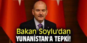 Bakan Soylu'dan Yunanistan'a tepki!