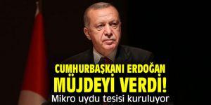 Cumhurbaşkanı Erdoğan müjdeyi verdi! Mikro uydu tesisi kuruluyor