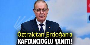 Öztrak'tan Erdoğan'a Kaftancıoğlu yanıtı!