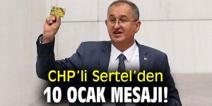 CHP'li Sertel'den 10 Ocak mesajı!