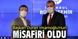 Başkan Duran İmamoğlu'nun misafiri oldu