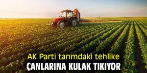 AK Parti tarımdaki tehlike çanlarına kulak tıkıyor
