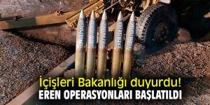 İçişleri Bakanlığı duyurdu! Eren Operasyonları başlatıldı