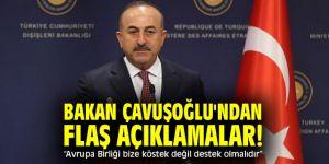 """Bakan Çavuşoğlu'ndan flaş açıklamalar! """"Avrupa Birliği bize köstek değil destek olmalıdır"""""""
