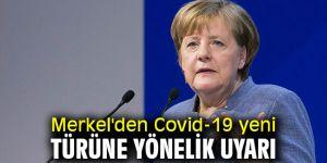 Almanya Başbakanı Merkel'den Covid-19 uyarısı!
