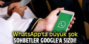 WhatsApp sohbetleri Google'a sızdı!