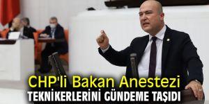 CHP'li Bakan Anestezi teknikerlerini gündeme taşıdı