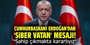 """Cumhurbaşkanı Erdoğan'dan 'Siber vatan' mesajı! """"Sahip çıkmakta kararlıyız"""""""