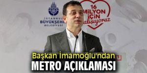 Başkan İmamoğlu'ndan metro açıklaması