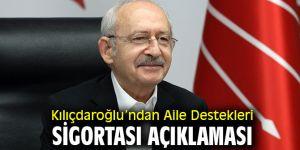 Kılıçdaroğlu'ndan Aile Destekleri Sigortası açıklaması