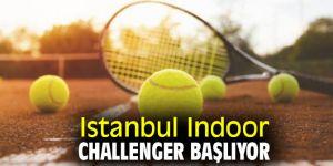 Istanbul Indoor Challenger Başlıyor