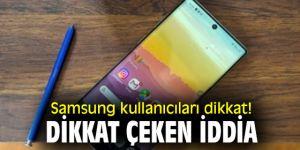 Samsung kullanıcıları dikkat! Flaş iddia!