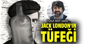 JACK LONDON'IN TÜFEĞİ...