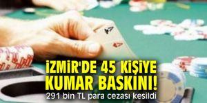 İzmir'de 45 kişiye kumar baskını...