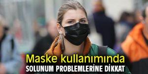 Maske kullanımında solunum problemlerine dikkat