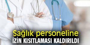 Sağlık personeline izin kısıtlaması kaldırıldı