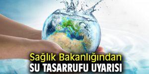 Sağlık Bakanlığı su tasarrufu uyarısı yaptı!