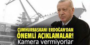 Cumhurbaşkanı Erdoğan'dan önemli açıklamalar! Kamera vermiyorlar