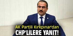 AK Partili Kırkpınar'dan CHP'lilere yanıt!