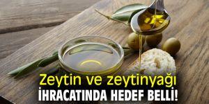 Zeytin ve zeytinyağı ihracatında hedef belli!