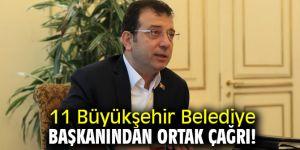 11 Büyükşehir Belediye Başkanından ortak çağrı!