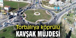 Torbalı Kemalpaşa Köprülü Kavşağı Projesi'nde sevindiren haber!