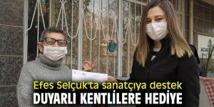 Efes Selçuk'ta sanatçıya destek, duyarlı kentlilere hediye