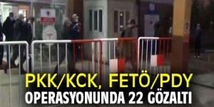 PKK/KCK, FETÖ/PDY operasyonunda 22 gözaltı