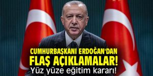 Cumhurbaşkanı Erdoğan'dan flaş açıklamalar! Yüz yüze eğitim kararı!