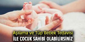 Uzmanı açıkladı! Aşılama ve Tüp Bebek Tedavisi ile Çocuk Sahibi Olabilirsiniz