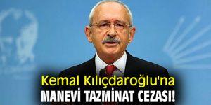 Kemal Kılıçdaroğlu'na manevi tazminat cezası!