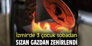 İzmir'de 3 çocuk sobadan sızan gazdan zehirlendi
