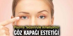 Ameliyatsız Göz Kapağı Estetiği Mümkün