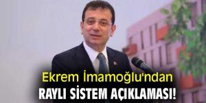 Ekrem İmamoğlu'ndan raylı sistem açıklaması!