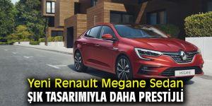 Yeni Renault Megane Sedan şık tasarımıyla daha prestijli
