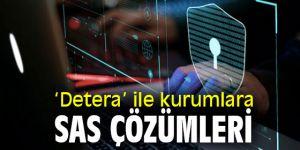 'Detera' ile kurumlara SAS çözümleri