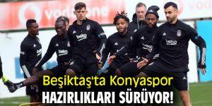 Beşiktaş'ta Konyaspor hazırlıkları sürüyor!