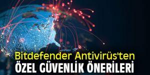 Bitdefender Antivirüs'ten özel güvenlik önerileri