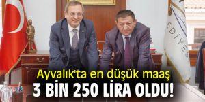 Ayvalık'ta en düşük maaş 3 bin 250 lira oldu!