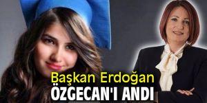 Başkan Erdoğan Özgecan'ı andı