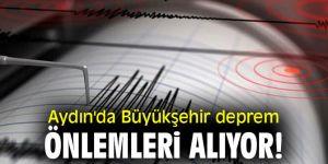 Aydın'da Büyükşehir deprem önlemleri alıyor!