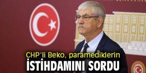 CHP'li Beko, paramediklerin istihdamını sordu