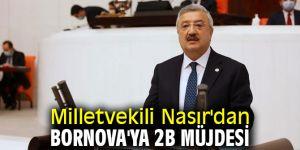 Necip Nasır'dan Bornova'ya 2B müjdesi