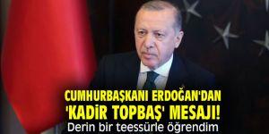 Cumhurbaşkanı Erdoğan'dan 'Kadir Topbaş' mesajı! Derin bir teessürle öğrendim