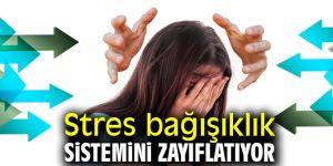 Dikkat!Stres bağışıklık sistemini zayıflatıyor
