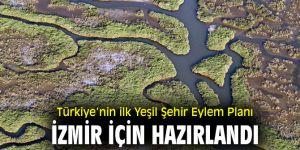 Türkiye'nin ilk Yeşil Şehir Eylem Planı İzmir için hazırlandı